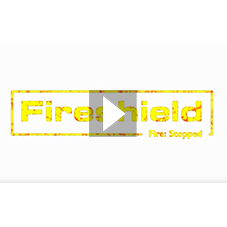 Fireshield® Video