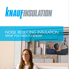 Knauf Insulation 'Consider Noise Insulation'