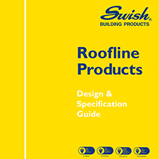 Swish Roofline Design Guide
