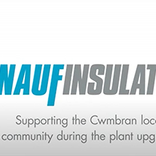 Knauf Insulation - Supporting the Cwmbran local community during the plant upgrade