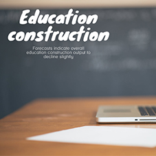 [INFOGRAPHIC] Forecasts indicate overall education construction output to decline slightly