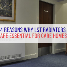 4 reasons why LST radiators are essential for care homes