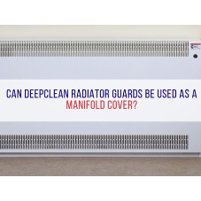 Can DeepClean radiator guards be used as a manifold cover?