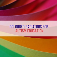 Coloured radiators for Autism education [BLOG]