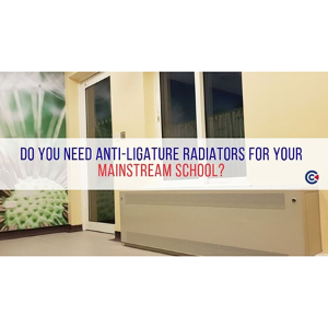 Do you need anti-ligature radiators for your mainstream school?