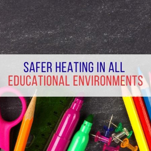 Safer heating in all educational environments