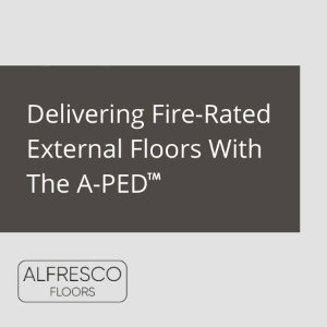 Alfresco Floors deliver Fire-Rated External Floors with The A-PED™