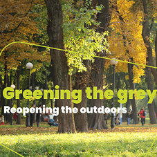 Greening the grey: Reopening the outdoors [Blog]