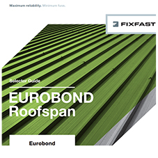 Fixfast Selector Guide Eurobond Roofspan