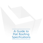 Guide to Flat Roofing Specifications